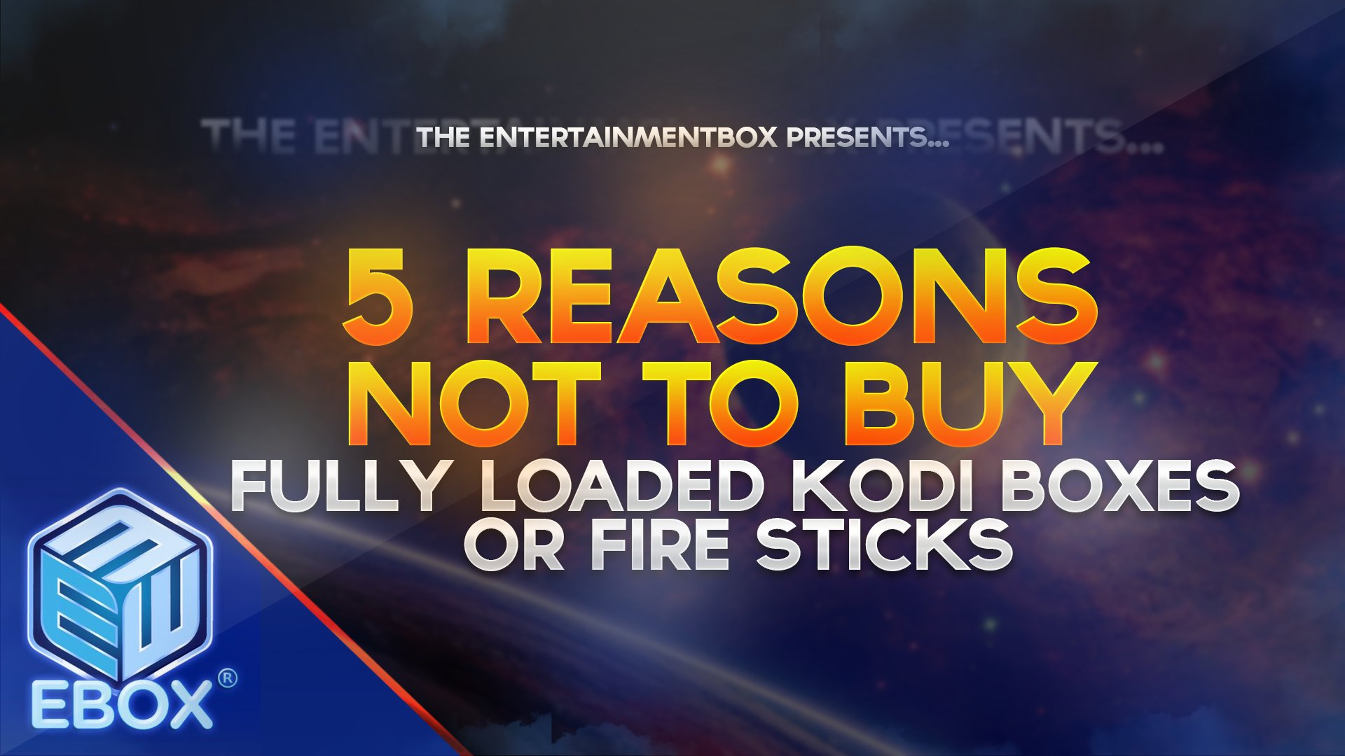 5 Reasons not to buy Kodi Fully Loaded Android Box or Fire Sticks