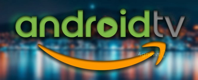 Android TV. Amazon-Google War Seems Near End