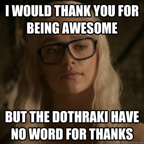 sarcastic funny thank you memes from game of thrones