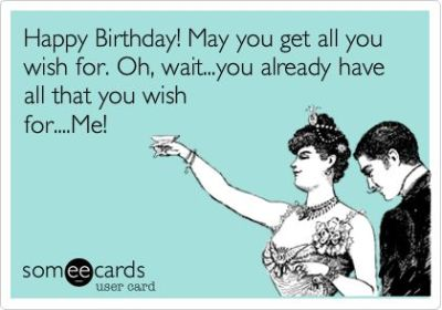happy birthday may you get all you wish for