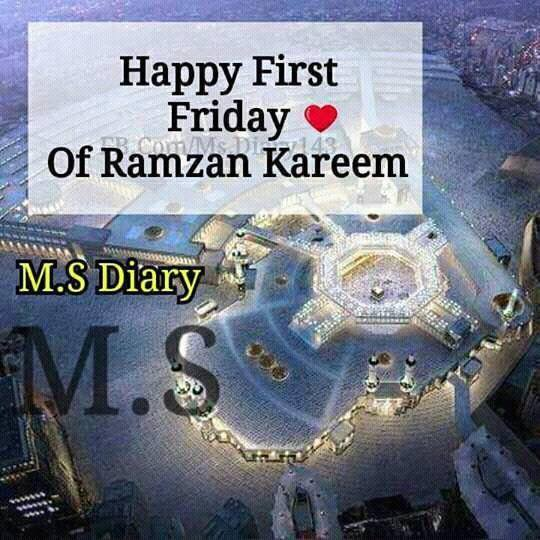 Happy first Friday of Ramzan Kareem