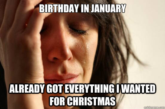 funny january birthday meme