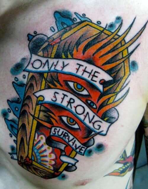 burning coffin with evil eyes and only the strong survive quote tattoo design on chest