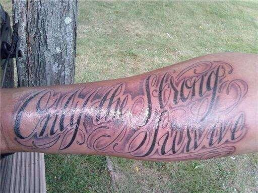 only the strong survive quote tattoo design forearm