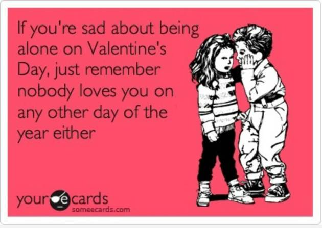 sarcastic funny single on valentines day ecard image