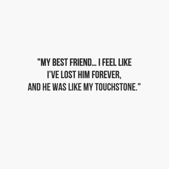 i lost my best friend quote
