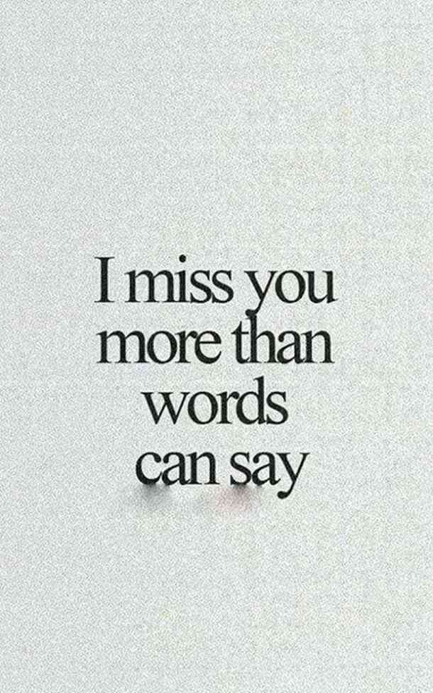 i miss you more than words can say quote