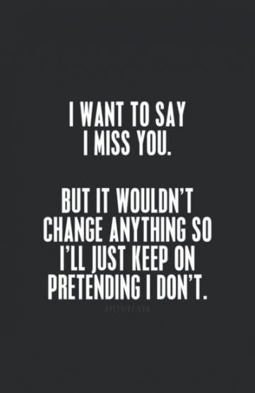 pretending i don't miss you quote