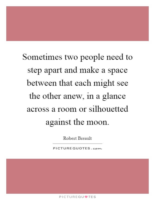 step apart quote for reuniting love