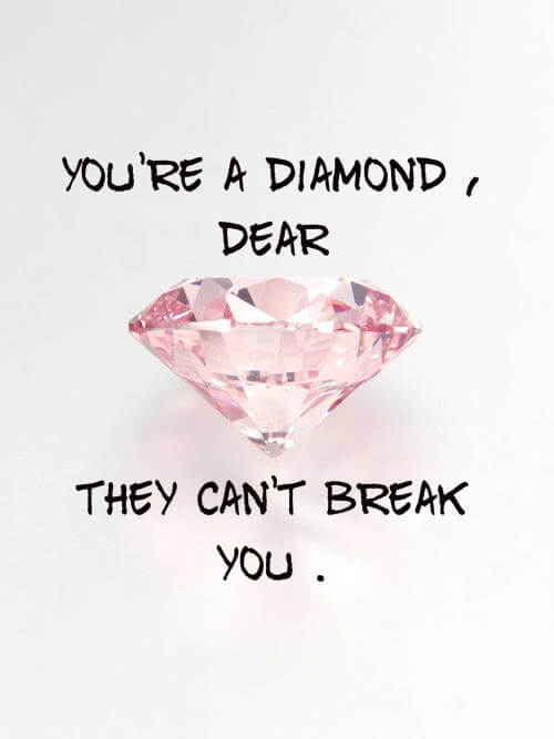 you're a diamond motivational quote to make her smile