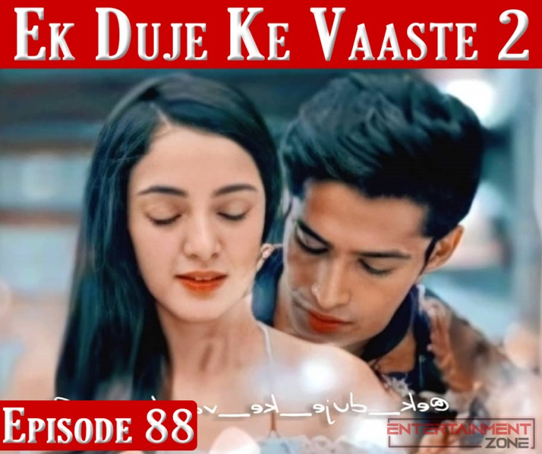 Ek Duje Ke Vaaste Season 2 Episode 88