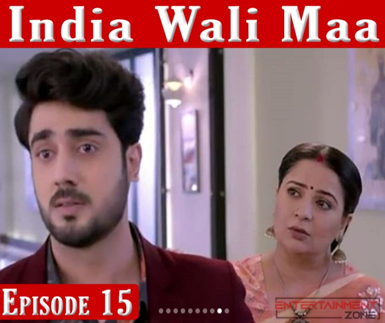 India Wali Maa Episode 15