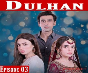 Dulhan Episode 3