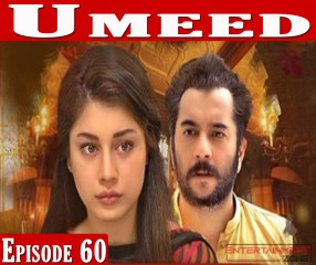 Umeed Episode 60