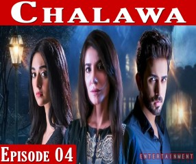Chalawa Episode 4