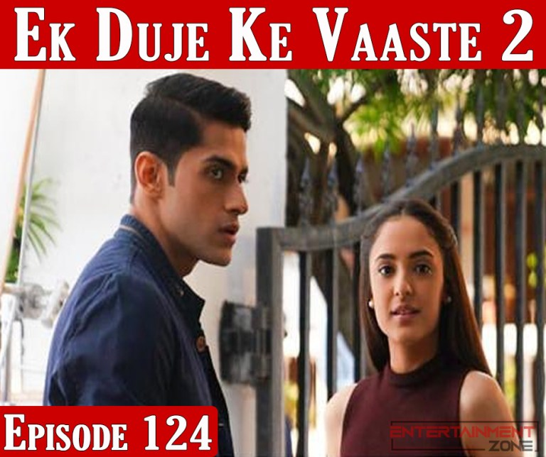 Ek Duje Ke Vaaste Season 2 Episode 124