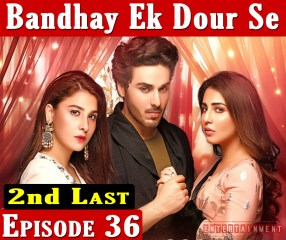 Bandhay Ek Dour Se 2nd Last Episode 36