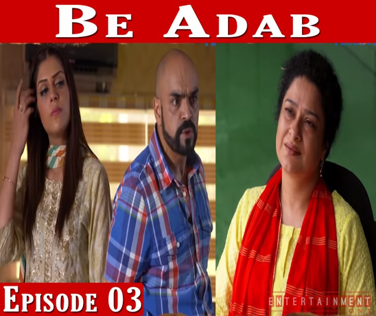 Be Adab Episode 3