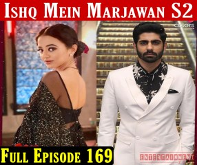 Ishq Mein Marjawan 2 Full Episode 169