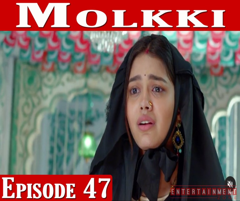 Molkki Full Episode 47