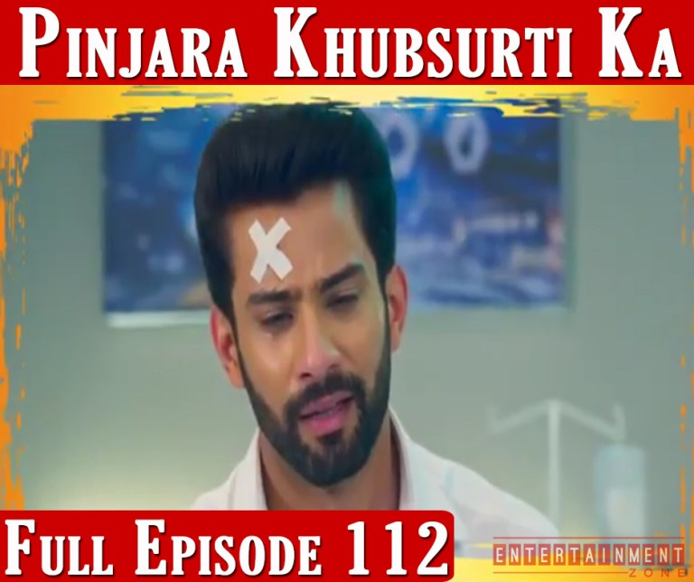Pinjara Khubsurti Ka Full Episode 112