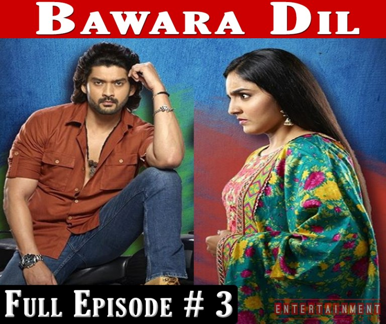 Bawara Dil Full Episode 3