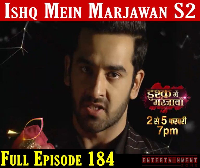 Ishq Mein Marjawan 2 Full Episode 184