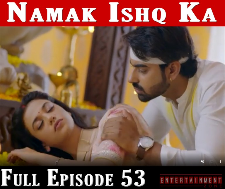 Namak Ishq Ka Full Episode 53