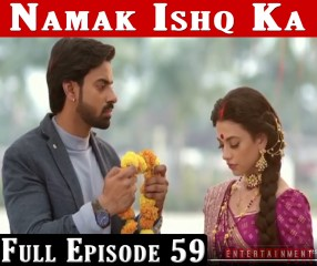 Namak Ishq Ka Full Episode 59