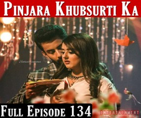 Pinjara Khubsurti Ka Full Episode 134