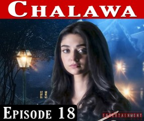 Chalawa Episode 18
