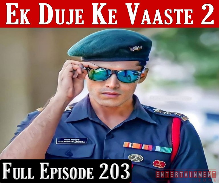 Ek Duje Ke Vaaste Season 2 Episode 203
