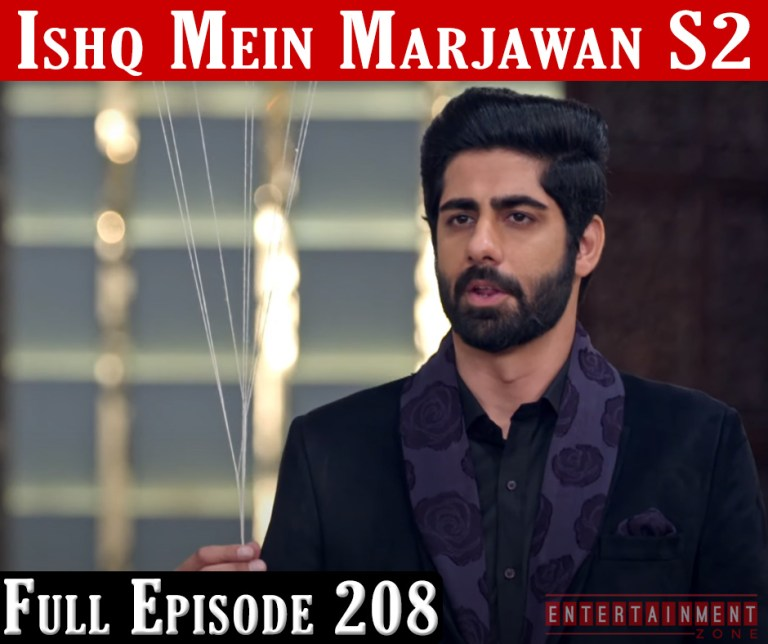 Ishq Mein Marjawan 2 Full Episode 208