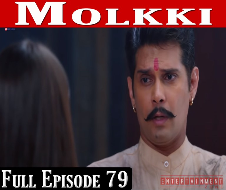 Molkki Full Episode 79