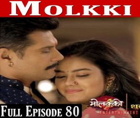 Molkki Full Episode 80