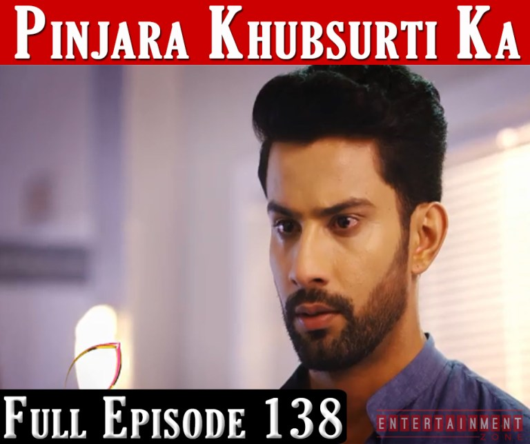 Pinjara Khubsurti Ka Full Episode 138