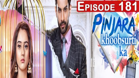 Pinjara Khubsurti Ka Today Episode 181