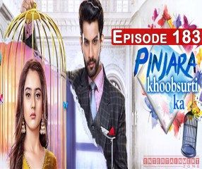 Pinjara Khubsurti Ka Today Episode 183