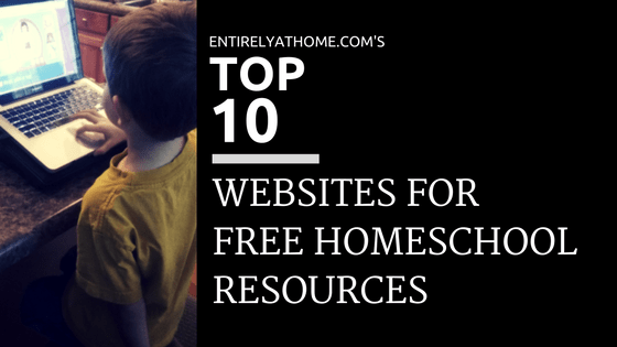 Top 10 Websites for Free Homeschool Resources