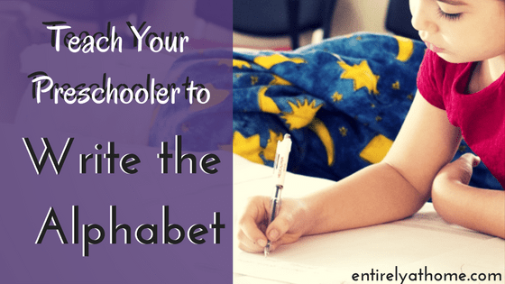 Teach your Preschooler to Write the Alphabet