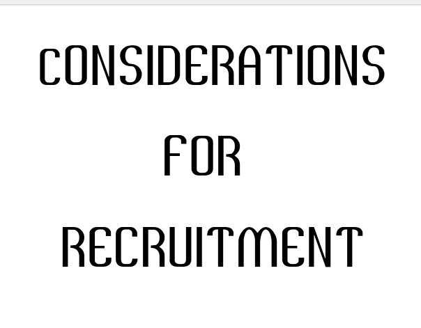 Considerations for recruitment
