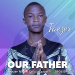 Taezer_ Our Father