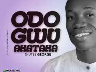 S-Utee George - Odogwu Akataka