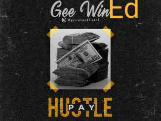 Geewin Ed_HUSTLE PAY ft Ot Money & Youngwealth