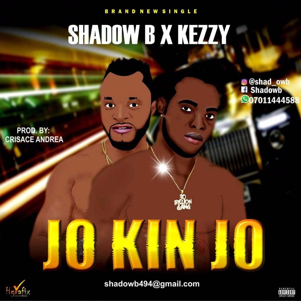 [MUSIC] SHADOW B FT KEZZY - JO KIN JO,