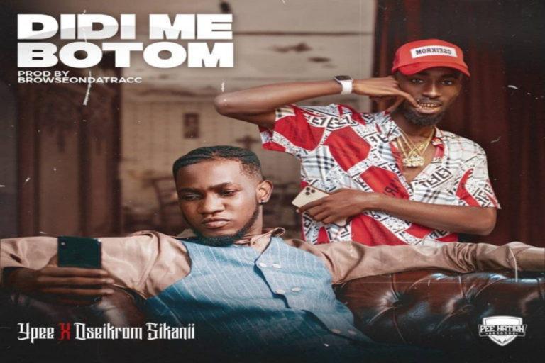 Download Ypee Ft Oseikrom Sikanii-Didi Me Bottom