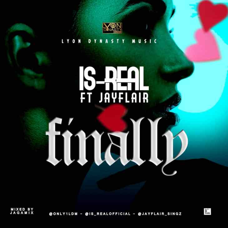 Is-real ft Jayflair - Finally