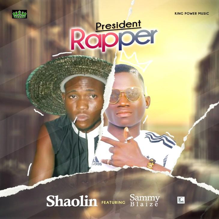 Shaolin ft Sammy Blaize - President Rappers