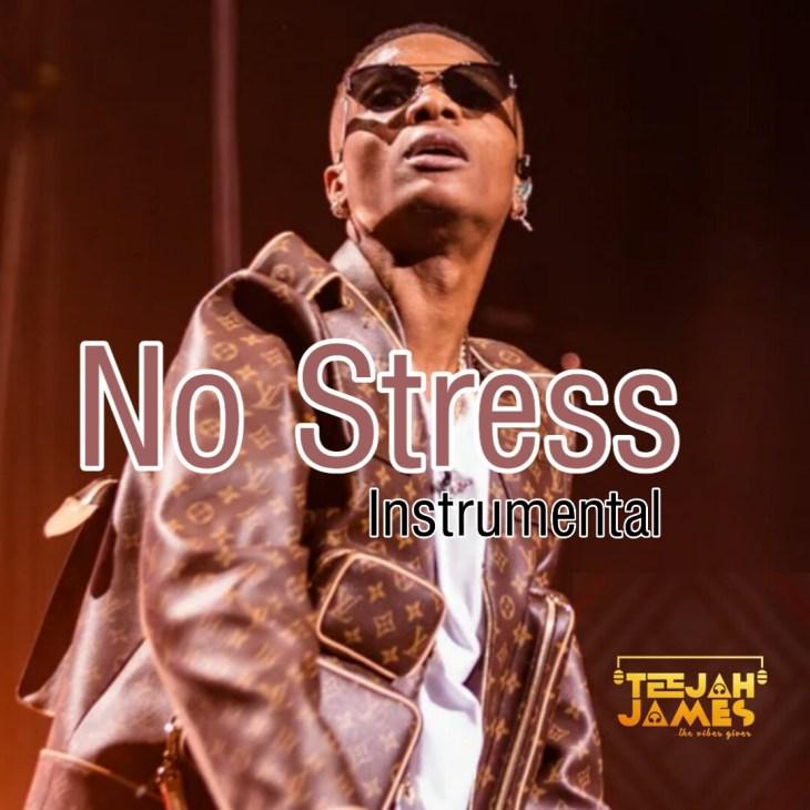 INSTRUMENTAL Wizkid - No Stress