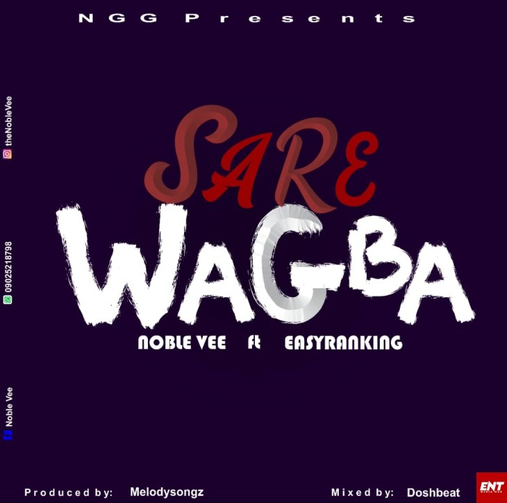 Noble Vee ft Easyranking - Sare Wagba